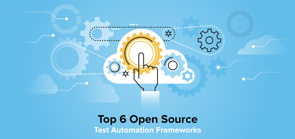 Top 6 Open Source Test Automation Frameworks - QMetry