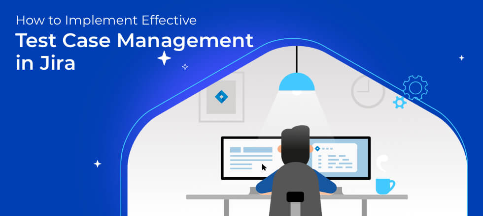 How to implement effective test case management in jira Banner