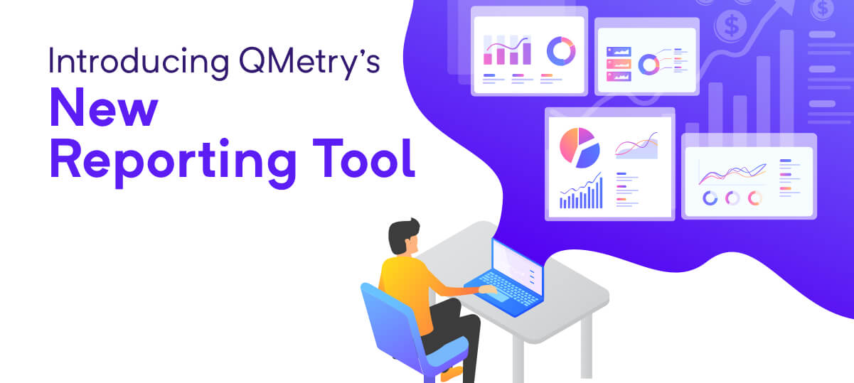 Introducing QTM's New Reporting Tool