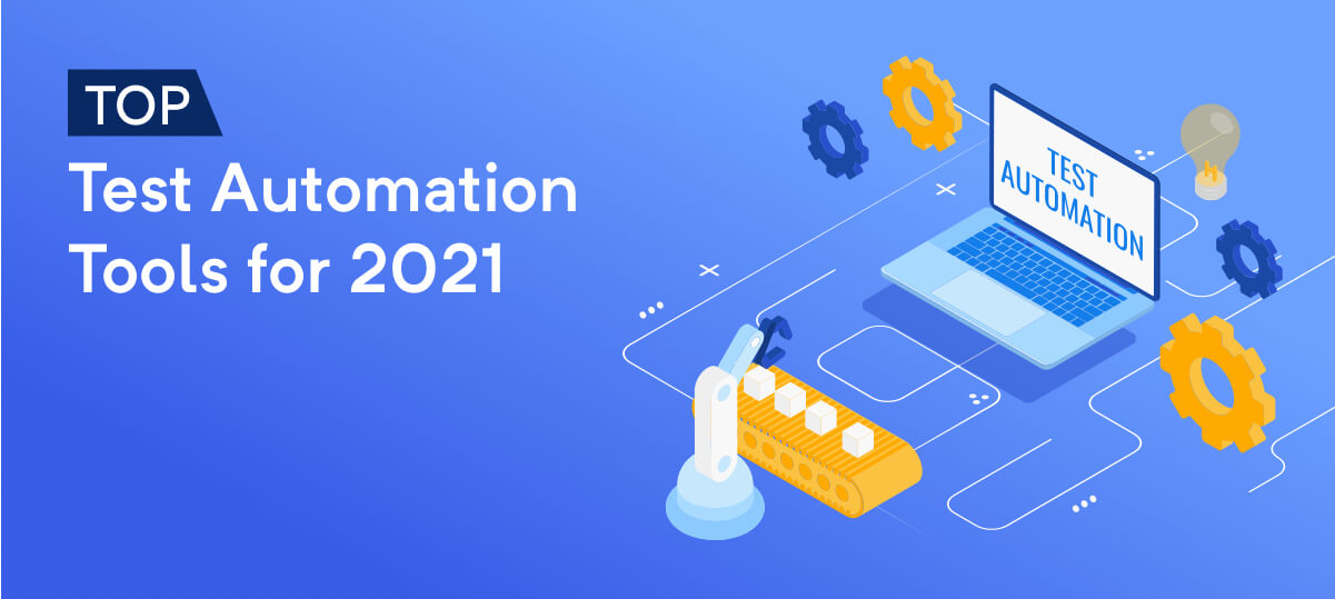 Top Test Automation Tools 2021